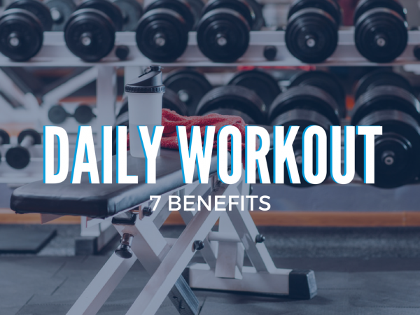 Daily Workout 7 Benefits | Wall Street Cosmetic Surgery