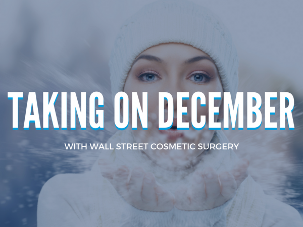 Taking on December | Wall Street Cosmetic Surgery